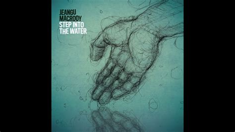 Jeangu Macrooy  Step Into The Water (official Audio