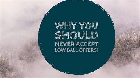 Why You Should Never Accept Low Ball Offers