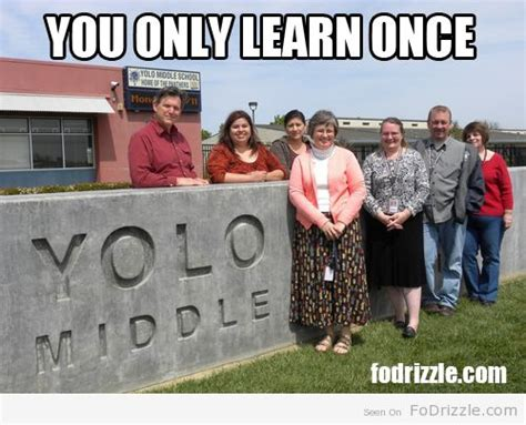 Middle School Memes - funny things middle schoolers would relate to yolo middle school you only learn once funny