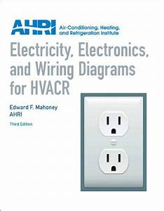 Electricity  Electronics And Wiring Diagrams For Hvacr