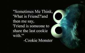 Cookie Monster about friends wallpaper - Quote wallpapers ...