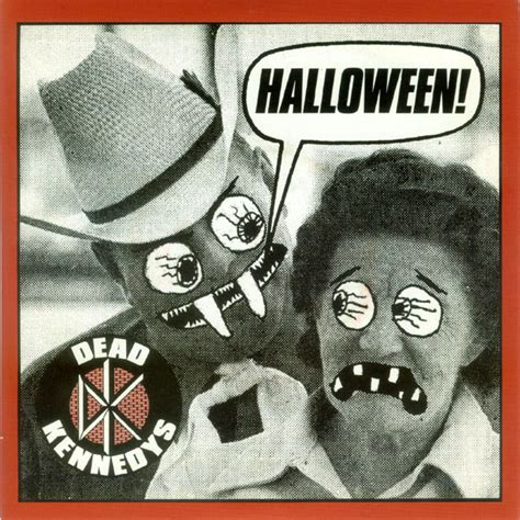 Dead Kennedys Halloween Meaning by Mad Blasts Of Chaos September 2014