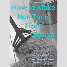 Condo Blues Homemade Nontoxic Floor Cleaner