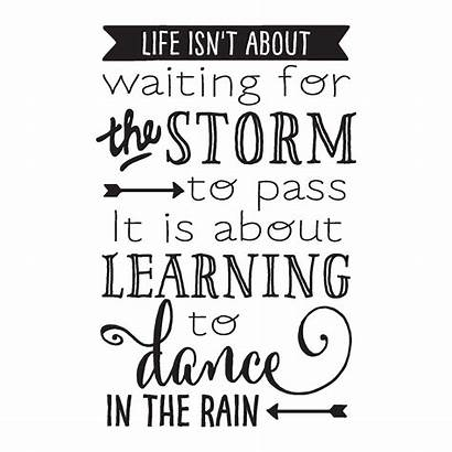 Quotes Wall Dance Learning Rain Storm Waiting
