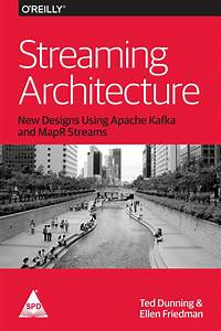 Books    Streaming Architecture  New Designs Using Apache