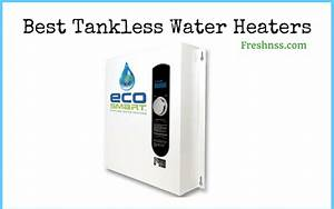 5 Best Tankless Water Heaters  Plus 2 To Avoid  2020