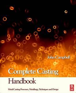 Complete Casting Handbook   Metal Casting Process