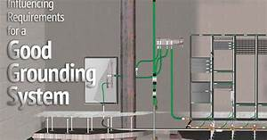 6 Factors Influencing Requirements For A Good Grounding System