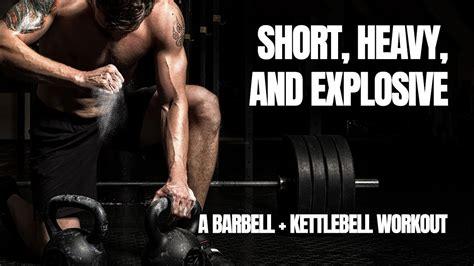 barbell kettlebell heavy short workout