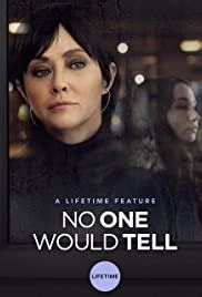 No One Would Tell (TV Movie 2018) - IMDb