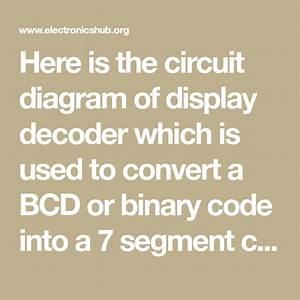 Bcd To 7 Segment Led Display Decoder Circuit Diagram And