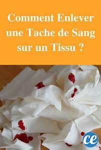 Comment Enlever Tache De Sang Ancienne : comment enlever une tache de sang sur un tissu nettoyer les taches ~ Medecine-chirurgie-esthetiques.com Avis de Voitures