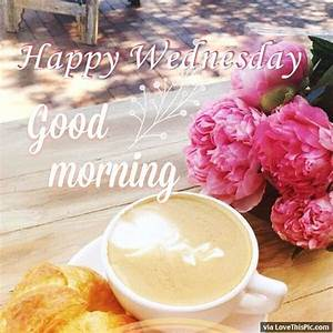 Happy Wednesday Good Morning Coffee Image Quote Pictures ...