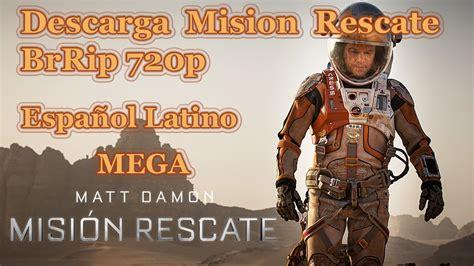 Misión Rescate [2015] [brrip 720p] [español Latino] Mega
