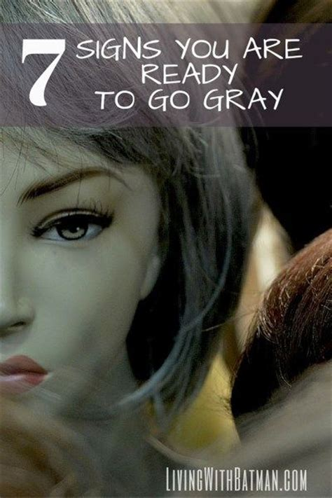 7 Signs You Are Ready To Go Gray  Pinterest Beautiful