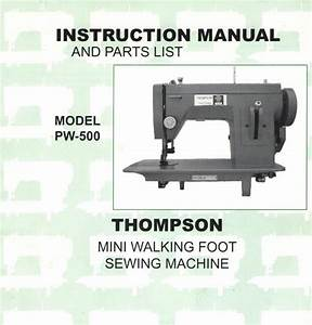 Thompson Mini Walking Foot Sewing Machine Owners Manual