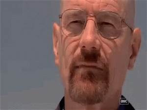 Walter White GIF - Walter White Your - Discover & Share GIFs