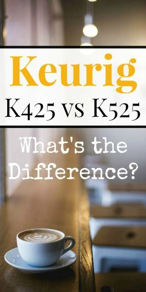 keurig 2 0 brew sizes keurig k425 vs k525 what 39 s the difference the coffee maven