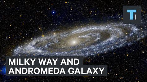 Milky Way Andromeda Galaxy Collision Youtube