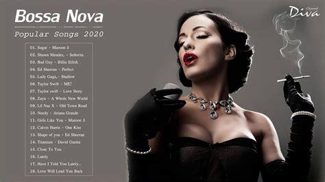Bossa Nova Covers of Popular Songs 2020   Bossa Nova Songs ...