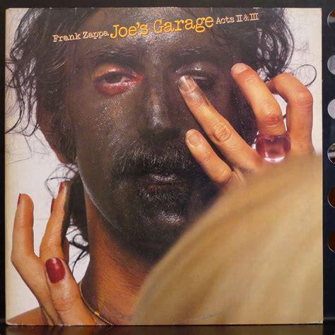 Joes Garage by Joe S Garage Act Ii Iii By Frank Zappa Lp Gatefold