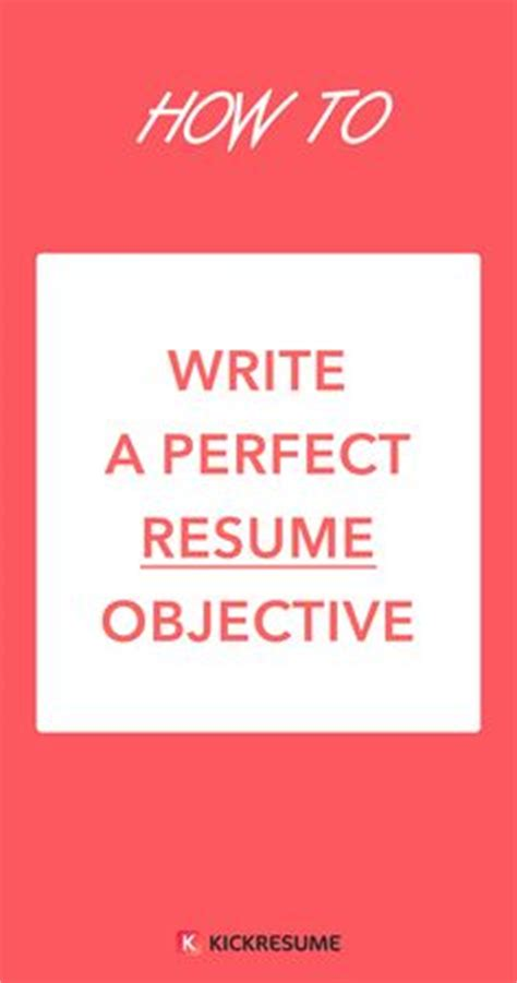 how to write an impressive resume objective top 21 tips
