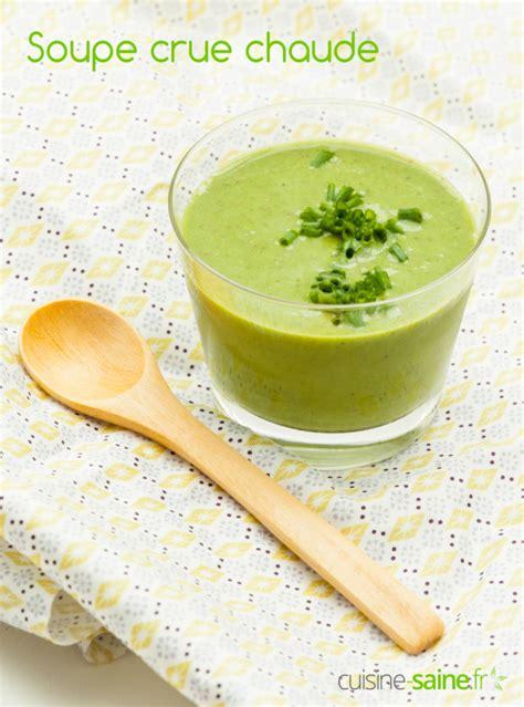 cuisine crue et vivante soupe crue chaude alimentation vivante cuisine saine sans gluten sans lait