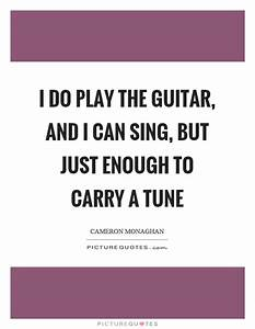 I do play the g... Guitar Singing Quotes