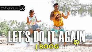 Zumba Lets Do it Again - J boog // A. Sulu - YouTube