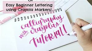 crayola calligraphy tutorial easy and cheap hand With crayola markers for hand lettering
