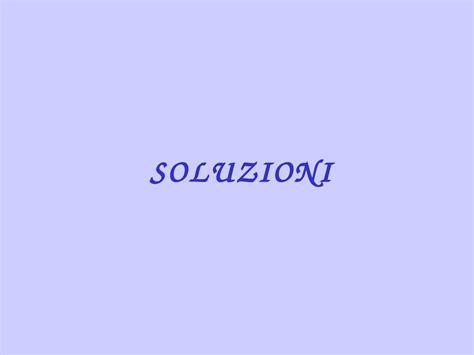 dispense chimica inorganica soluzioni e propriet 224 colligative dispense
