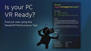 Computer Test 2016 : valve releases tool to test whether your pc is vr ready ars technica ~ Eleganceandgraceweddings.com Haus und Dekorationen