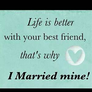 marry your best friend relationships fabulous quotes ...
