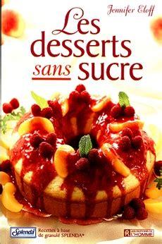 livre les desserts sans sucre les 201 ditions de l homme