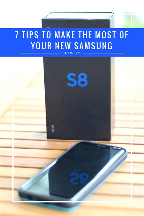 7 tips to make the most of your samsung galaxy gs8