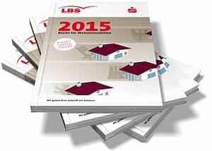 Lbs Bayern Kontakt : lbs heft markt f r wohnimmobilien 2015 neu erschienen ~ Lizthompson.info Haus und Dekorationen