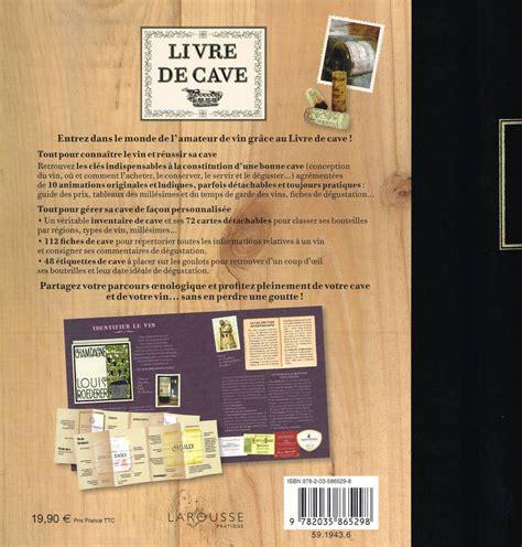 livre cuisine larousse livre livre de cave collectif larousse beaux livres