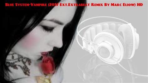 Blue System-vampire (2017 Ext.original Extrabeat Remix By
