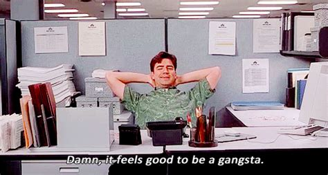 Office Space Gangster by Office Space Geto Boys Damn It Feels To Be A Gangsta