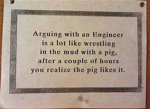 Arguing with an... Engineering Challenge Quotes