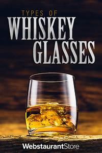 Types Of Whiskey Glasses Snifters Rocks Glasses