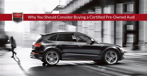 Audi Certified Pre Owned by Why You Should Consider Buying A Certified Pre Owned Audi