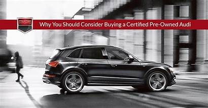 Audi Owned Pre Certified Why Buying Consider