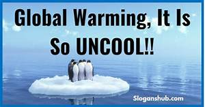 List of 64 Amazing Global Warming Slogans & Taglines