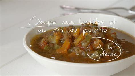 lentilles cuisine soupe aux lentilles et au rôti de palette à la mijoteuse