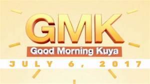 Good Morning Kuya (July 6, 2017) - YouTube