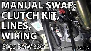 Bmw E46 Manual Swap Project  Clutch Kit  Lines  Wiring