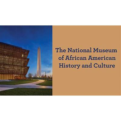 Visit National Museum of African American History and