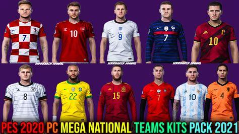 PES 2020 PC NATIONAL TEAMS MEGA KITS PATCH 2021 ...
