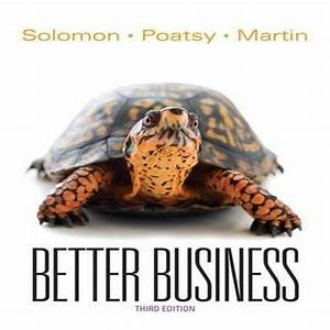Solution Manual For Better Business 3rd Edition By Solomon